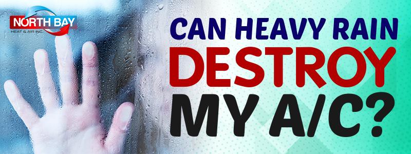 Can Heavy Rain Destroy My AC?